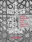 A Muslim on the Bridge